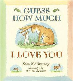 Guess How Much I Love You  by Sam McBratney, Anita Jeram (Illustrator)