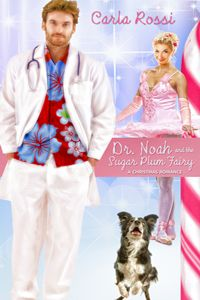Dr. Noah and the Sugarplum Fairy by Carla Rossi