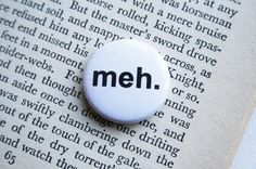 meh. Button Badge