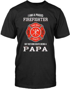 I Am a Proud Firefighter but Nothing Beats Being a Dad Premium & Long Sleeve T-Shirt's Made from pre-shrunk cotton jersey. Heathered colors contain part polyester. Pullover Hoodie A comfy hoodie Firefighter Family, Firefighter Paramedic, Firefighter Gifts, Volunteer Firefighter, Police Shirts, Tshirt Business, Father's Day T Shirts, Fire Dept, Fire Department