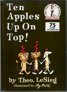 Ten Apples Up On Top! by Dr. Seuss (Theo LeSieg)