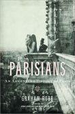 parisians: an adventure history of paris - graham robb...