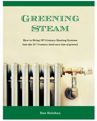 Greening Steam   How to Bring 19th-Century Heating Systems into the 21st Century (and save lots of green!)