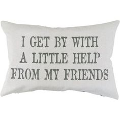 Park B. Smith ''I Get By'' Throw Pillow ($36) ❤ liked on Polyvore featuring home, home decor, throw pillows, grey, grey throw pillows, patterned throw pillows, graphic throw pillows, quote throw pillows and gray accent pillows
