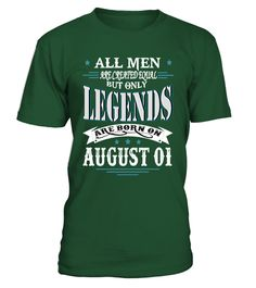 Legends are born on August 01