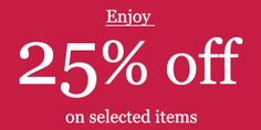 Flat 25% Off in selected Items.