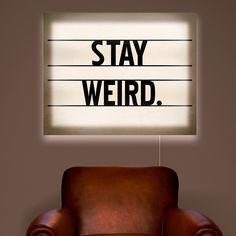 Stay Weird...