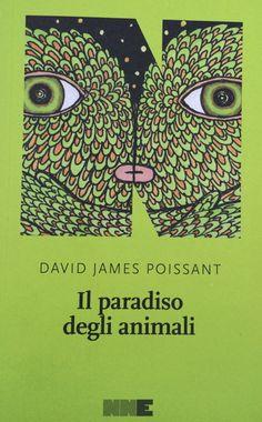 Il paradiso degli animali | David James Poissant