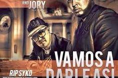 Syko El Terror - Vamos a Darle Asì ft. Jory Boy