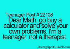 These Teenager Post's Are So True For All Teen's,(Boys and Girls)