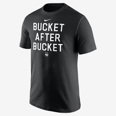 "REPRESENT YOUR TEAM The Nike ""Bucket After Bucket"" (Connecticut) Men's T-Shirt shows support for your favorite school with a bold statement on soft, comfortable cotton. Product Details Rib crew neck with interior taping Fabric: 100% cotton Machine wash Imported"