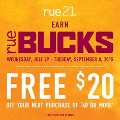NOW -  September 8, 2015. Earn FREE $20 rueBUCKS for every $40 you spend! See store for details!