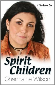 Spirit Children - Life Goes On by Charmaine Wilson.