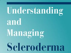 36 page pamphlet from Scleroderma Foundation