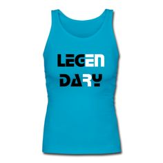 Tank tops that will show everyone how legendary you are!