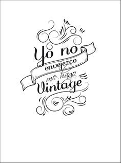 Vintage (disambiguation) Vintage is a process or quality in wine-making. Vintage may also refer to: Mr Wonderful, Spanish Quotes, Word Art, Hand Lettering, Stencils, Funny Quotes, Happy Birthday, Just For You, Inspirational Quotes