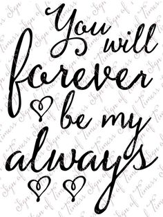 valentine valentine quotes Valentine svg, You Will Foreve Husband Quotes, Love Quotes For Him, Me Quotes, Qoutes, Advice Quotes, Baby Quotes, Romantic Love Quotes, Bride Gifts, Thoughts