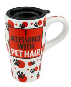 Two things you can count on every morning...a cup of coffee -- and pet hair all over your wardrobe... And you wouldn't have it any other way! Every mug purchase helps shelter animals in need!