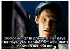 I love how Moffat leaves us with no doubt that behind closed doors, River and the Doctor do far more than kiss. She's quite the screamer. And she can't say she loves body because she's only seen the face 😏