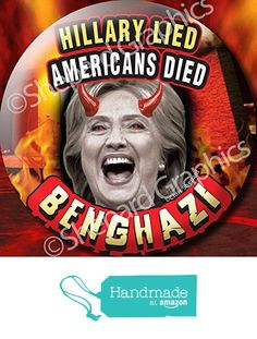 "6-PACK! - HILLARY LIED AMERICANS DIED BENGHAZI! - 2.25"" Button Pin Badge - Anti…"