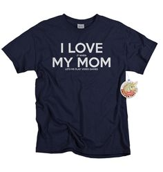 Gifts for boys I Love It When My Mom Lets Me Play Video Games Tshirt Video Game Tshirts for Kids Love Mom t-shirt by UnicornTees on Etsy https://www.etsy.com/listing/191623381/gifts-for-boys-i-love-it-when-my-mom