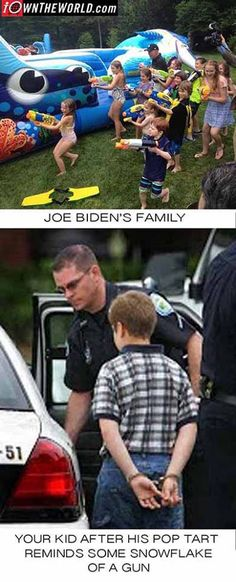 Joe Biden family with water guns vs a POP TART Kid. Can we say RIDICULOUS!!! This poor, little boy, will probably be scarred for the rest of his life over the shameful, ordeal his school put him through.