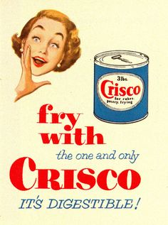 Crisco ad [and so the beginning of trans fats began]