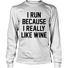 running, wine, drinking, alcoholic | Best T-Shirts USA are very happy to make you beutiful - Shirts as unique as you are.