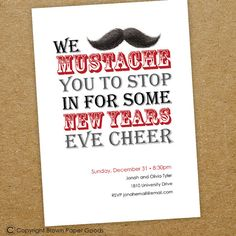 New Years Eve party invitation- we mustache you