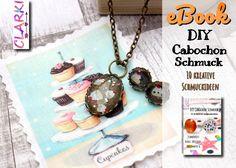 ebook DIY Cabochon Schmuck - 10 kreative Schmuckideen aus der CLARKI-Reihe