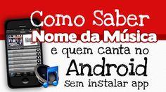 Como saber o nome da musica no Android (SEM INSTALAR APP)