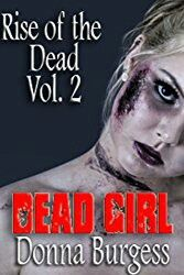 """""""Dead Girl: Rise Of The Dead 2""""  ***  Donna Burgess  (2013)"""