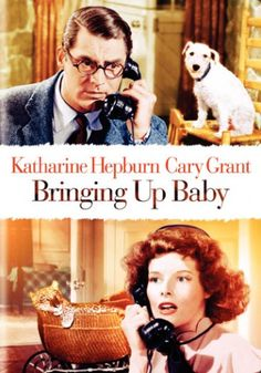 Bringing Up Baby :l just watch it :) It's great! :D.... XD