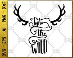 Into the wild SVG deer svg deer sayings svg  inspirational cuttable cutting files Cricut Silhouette Instant Download vector SVG png eps dxf by KreationsKreations on Etsy