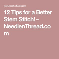 12 Tips for a Better Stem Stitch! Embroidery Stem Stitch, Pearl Embroidery, Vintage Embroidery, Embroidery Transfers, Machine Embroidery Designs, Gold Work, Needle And Thread, Needlework, Pearls