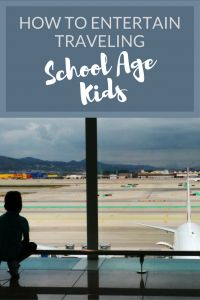 11 Ideas for Entertaining Traveling School Age Kids