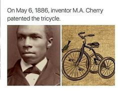 Cherry was an African American inventor who created several devices for the transpiration industry,including the tricycle,the stre. Black History Facts, Black History Month, Black History Inventors, Black History Books, Strange History, Tutorial Zbrush, African American Inventors, African American History, British History