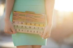 Kindness is always fashionable