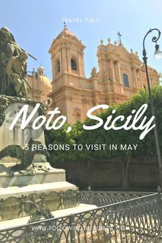 Sicily travel: 5 reasons to visit Noto in May Sicily Travel, Italy Travel Tips, Travel Europe, Noto Sicily, Sicily Italy, Cool Places To Visit, Places To Travel, Travel Destinations, Palermo