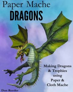 great web site about making some weird paper mache dragons and other creatures