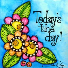 """""""Today's The Day"""" Make It a SunShiny Day❀◕ ‿ ◕❀ Good Morning  Good Day !!!! Keep Positive~Live Life~Put Jehovah God and Jesus In your Life and Everything will turn out wonderfully! ❀◕ ‿ ◕❀"""