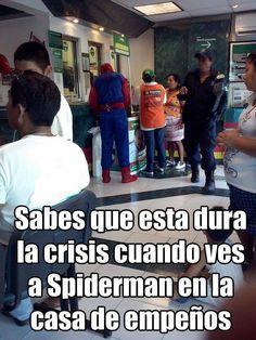 #imagenes  #frases #habloespañol #habloespanol #pictures #fotos #foto #pic #memes #chidos #reflexiones   Sabes que la crisis esta dura cuando ves a #Spiderman en la Casa de #Empeños
