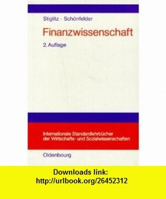 Finanzwissenschaft. (9783486212242) Joseph E. Stiglitz, Bruno Sch�nfelder , ISBN-10: 3486212249  , ISBN-13: 978-3486212242 ,  , tutorials , pdf , ebook , torrent , downloads , rapidshare , filesonic , hotfile , megaupload , fileserve