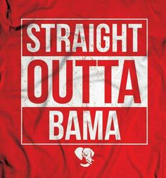 Staight Outta Bama