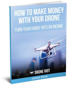 Learn How To Make Money With Your Drone! Free eBook download.