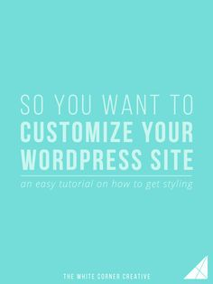 How to Customize Your WordPress Site