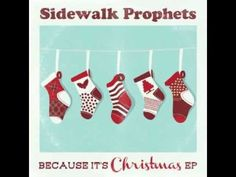 ▶ Sidewalk Prophets-Because It's Christmas - YouTube