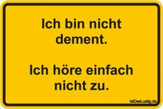 I am not demented. I just do not listen. - witzig - The Stylish Quotes Good Jokes, Statements, Martin Freeman, True Stories, Slogan, Affirmations, Haha, Clever, Funny Pictures
