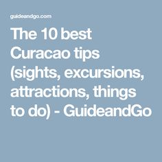 The 10 best Curacao tips (sights, excursions, attractions, things to do) - GuideandGo