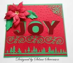 Joy pop up from Memory Box along with Poinsettia die cut from Poppy stamps.